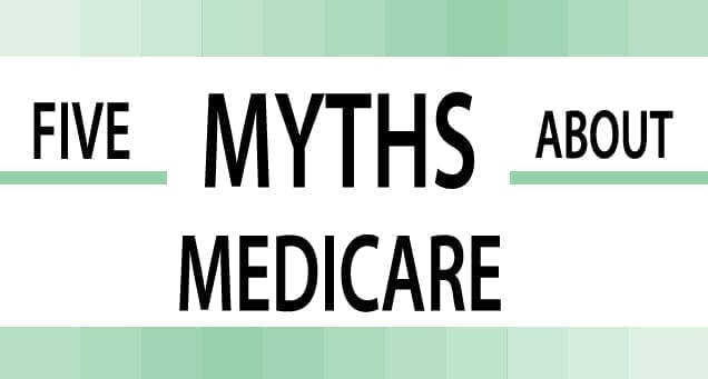 Top 5 Medicare Myths | Maine Medicare Options